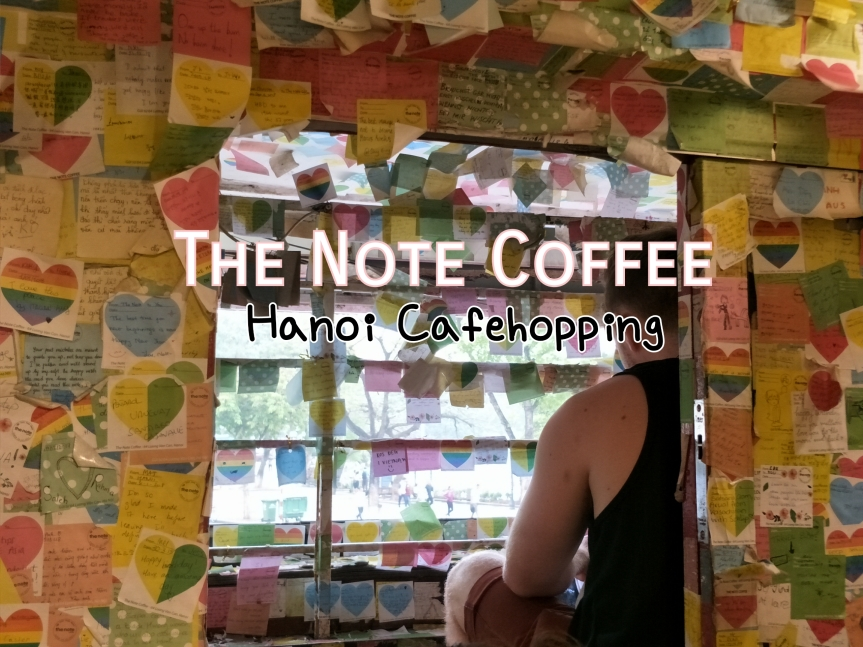 Cafehopping in Hanoi ร้านกาแฟชิคๆ บรรยากาศดีกลางเมืองฮานอย #1 NoteCoffee